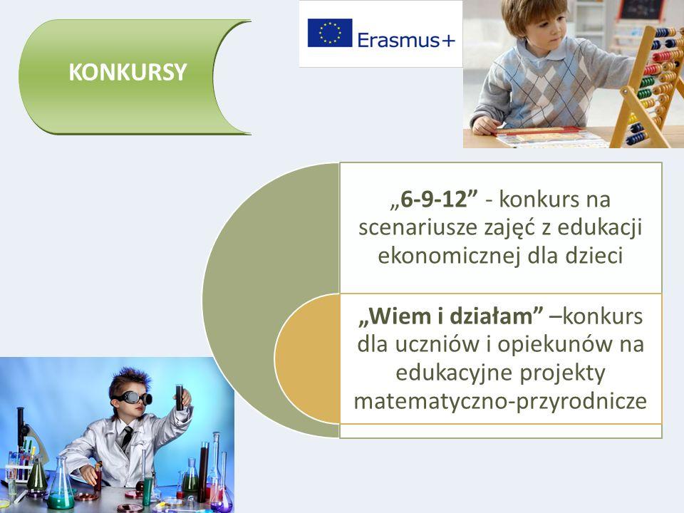 """KONKURSY """"6-9-12"""" - konkurs na scenariusze zajęć z edukacji ekonomicznej dla dzieci """"Wiem i działam"""" –konkurs dla uczniów i opiekunów na edukacyjne pr"""