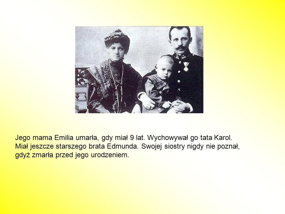 Jego mama Emilia umarła, gdy miał 9 lat. Wychowywał go tata Karol. Miał jeszcze starszego brata Edmunda. Swojej siostry nigdy nie poznał, gdyż zmarła