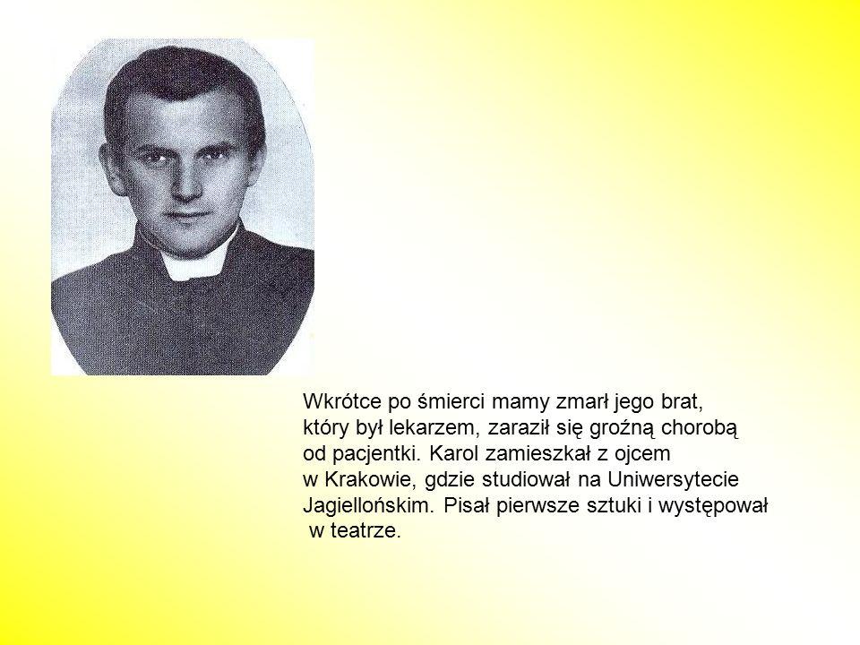 Wkrótce po śmierci mamy zmarł jego brat, który był lekarzem, zaraził się groźną chorobą od pacjentki. Karol zamieszkał z ojcem w Krakowie, gdzie studi