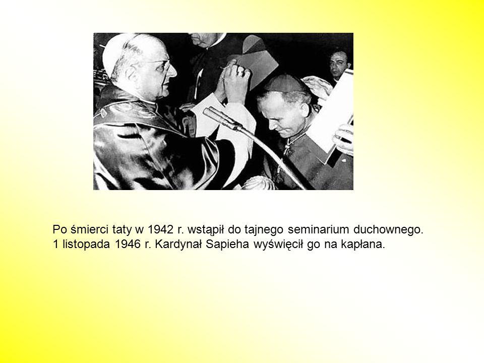 Po śmierci taty w 1942 r.wstąpił do tajnego seminarium duchownego.