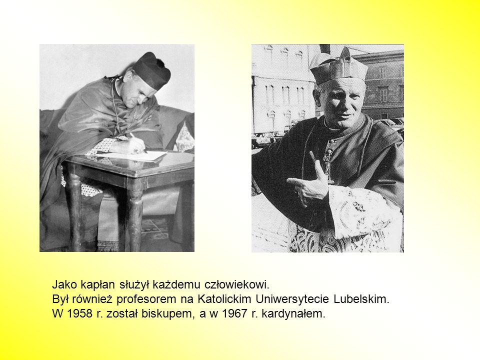 Jako kapłan służył każdemu człowiekowi. Był również profesorem na Katolickim Uniwersytecie Lubelskim. W 1958 r. został biskupem, a w 1967 r. kardynałe