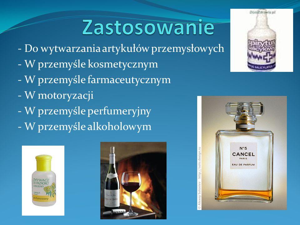 - Do wytwarzania artykułów przemysłowych - W przemyśle kosmetycznym - W przemyśle farmaceutycznym - W motoryzacji - W przemyśle perfumeryjny - W przemyśle alkoholowym