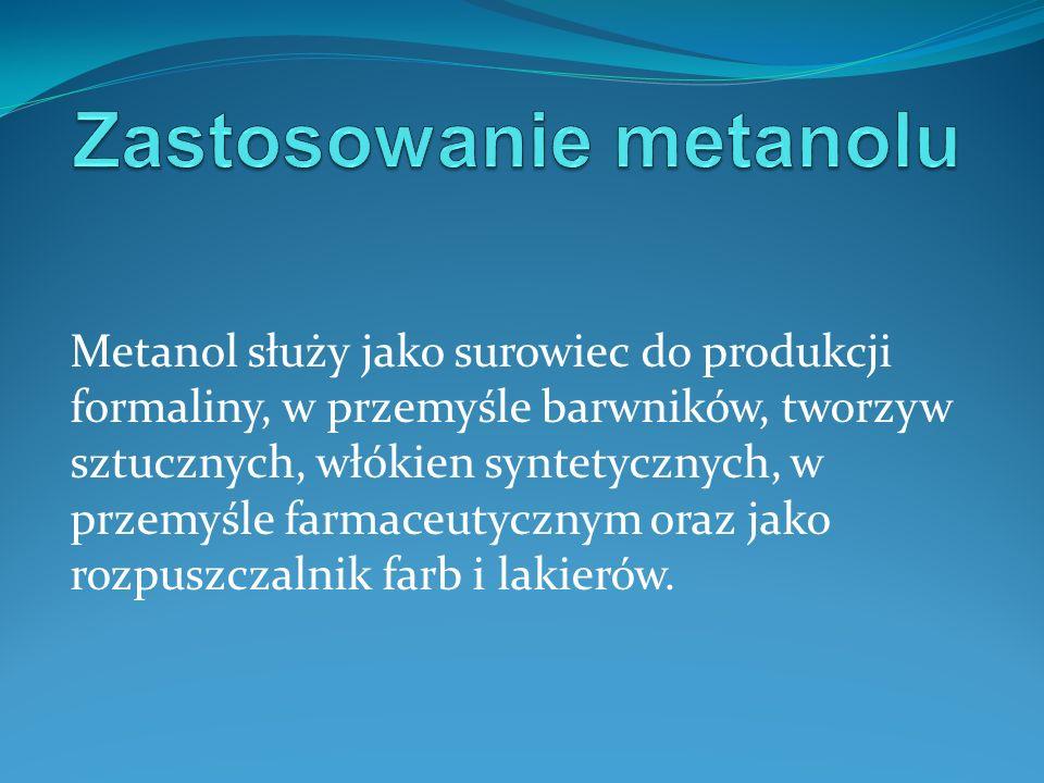 """- Metanol otrzymuje się jako uboczny produkt suchej destylacji drewna – stąd nazwa """"spirytus drzewny ."""