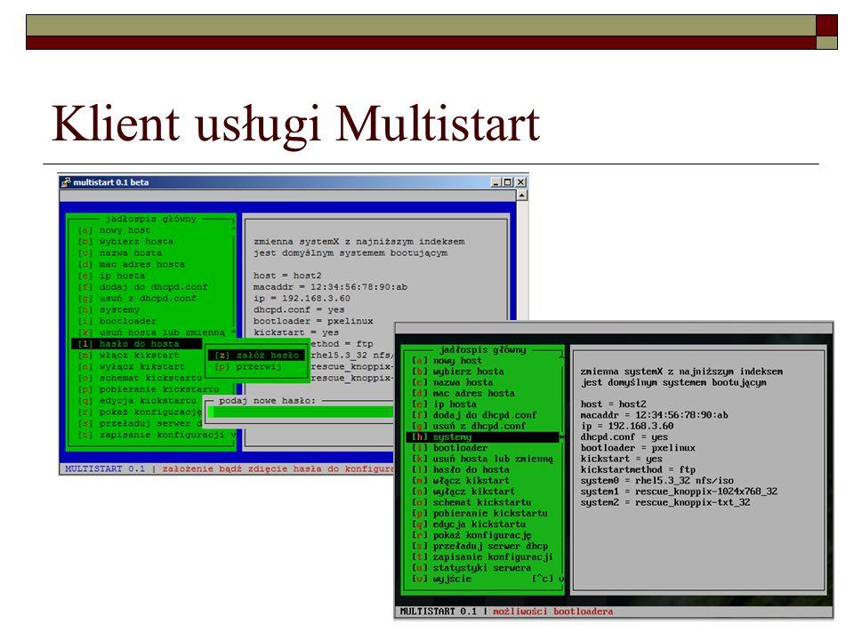 Wykorzystane oprogramowanie  ISC DHCP  in.tftpd  vsftpd  apache  pxelinux, pxegrub  gcc  VMware vSphere Hypervisor, VMware Server  VirtualBox