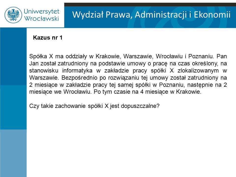 Wydział Prawa, Administracji i Ekonomii Spółka X ma oddziały w Krakowie, Warszawie, Wrocławiu i Poznaniu.