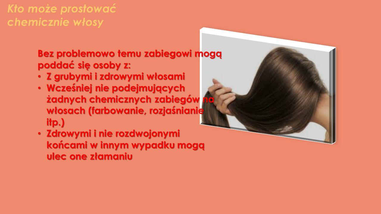 Bez problemowo temu zabiegowi mogą poddać się osoby z: Z grubymi i zdrowymi włosami Z grubymi i zdrowymi włosami Wcześniej nie podejmujących żadnych c