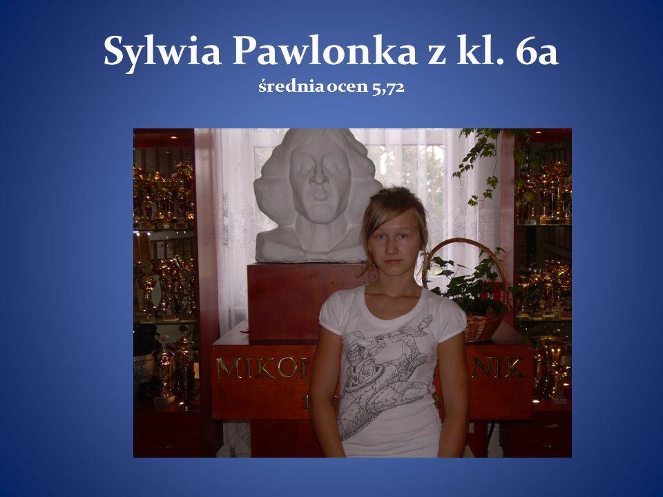 Sylwia Pawlonka z kl. 6a średnia ocen 5,72