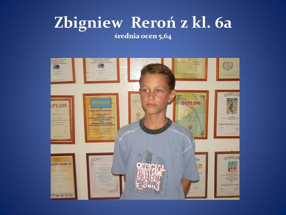 Zbigniew Reroń z kl. 6a średnia ocen 5,64