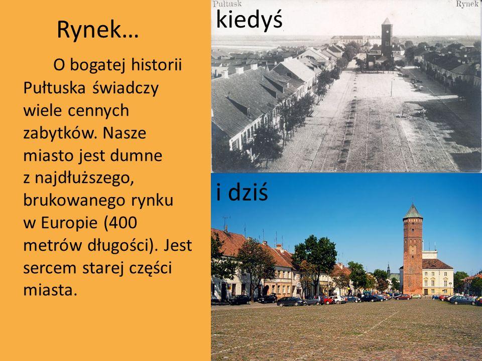 O bogatej historii Pułtuska świadczy wiele cennych zabytków. Nasze miasto jest dumne z najdłuższego, brukowanego rynku w Europie (400 metrów długości)