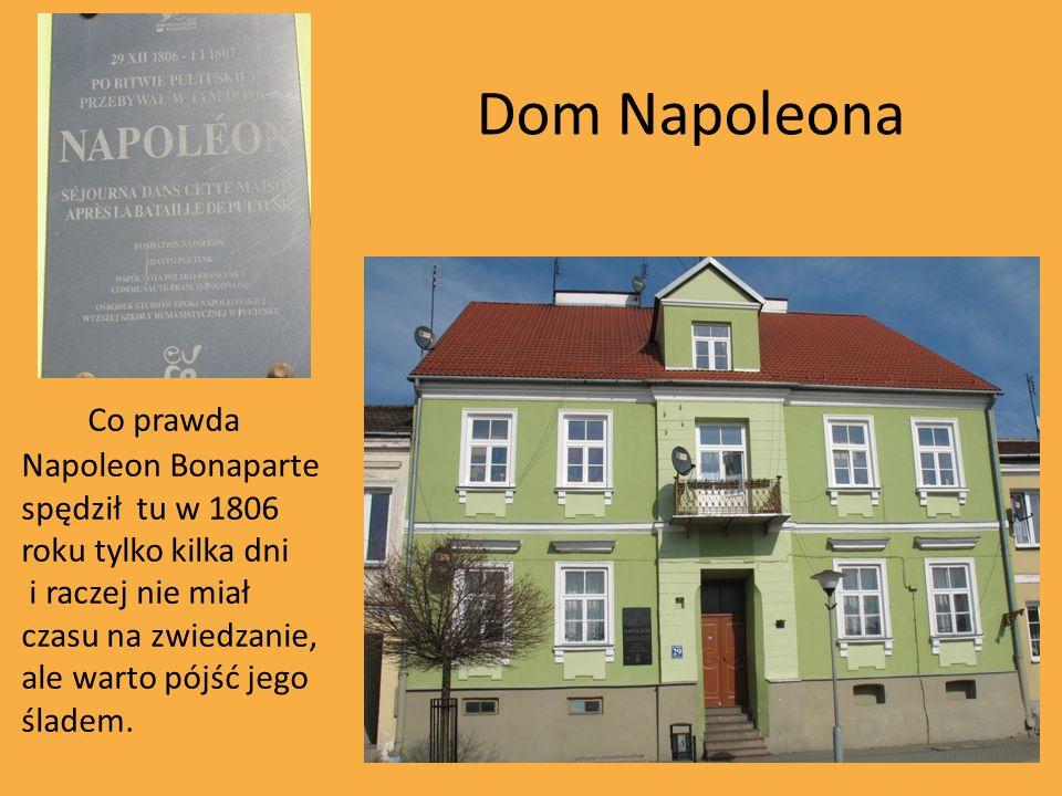 Dom Napoleona Co prawda Napoleon Bonaparte spędził tu w 1806 roku tylko kilka dni i raczej nie miał czasu na zwiedzanie, ale warto pójść jego śladem.