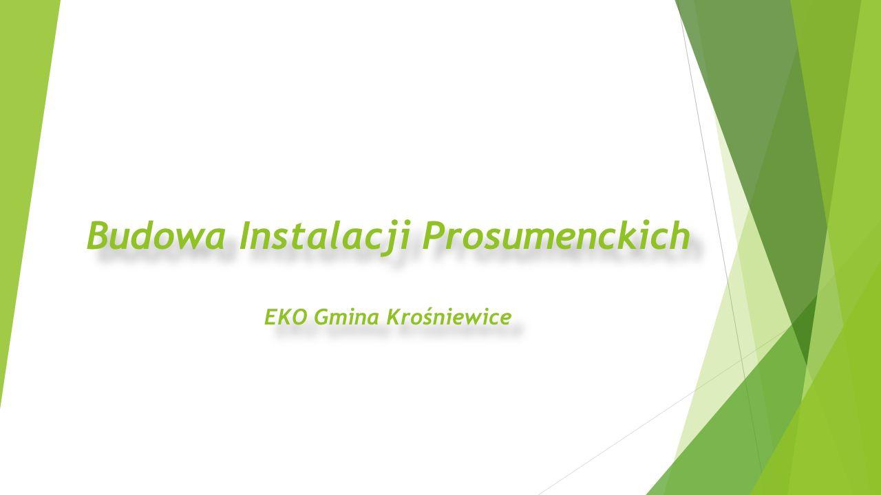 Budowa Instalacji Prosumenckich EKO Gmina Krośniewice Budowa Instalacji Prosumenckich EKO Gmina Krośniewice