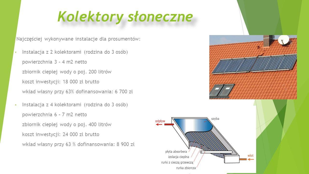 Najczęściej wykonywane instalacje dla prosumentów: Instalacja z 2 kolektorami (rodzina do 3 osób) powierzchnia 3 – 4 m2 netto zbiornik ciepłej wody o