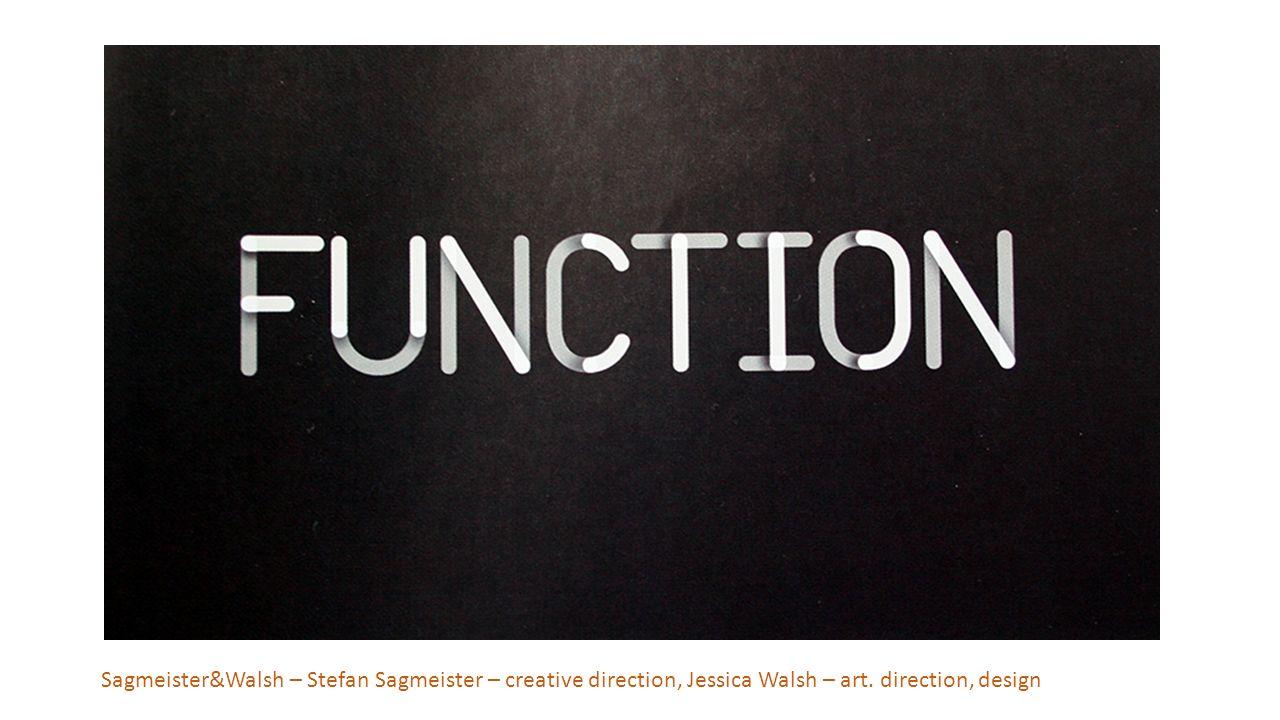 Sagmeister&Walsh – Stefan Sagmeister – creative direction, Jessica Walsh – art. direction, design