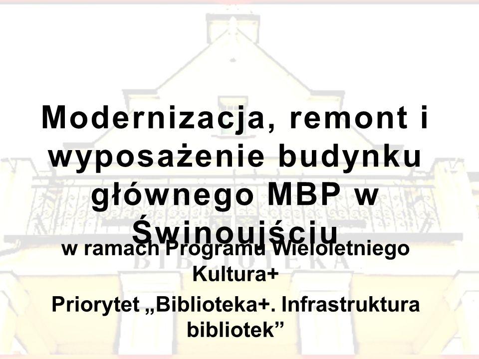 """Modernizacja, remont i wyposażenie budynku głównego MBP w Świnoujściu w ramach Programu Wieloletniego Kultura+ Priorytet """"Biblioteka+. Infrastruktura"""