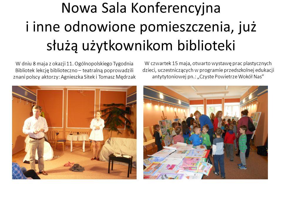 Nowa Sala Konferencyjna i inne odnowione pomieszczenia, już służą użytkownikom biblioteki W dniu 8 maja z okazji 11. Ogólnopolskiego Tygodnia Bibliote