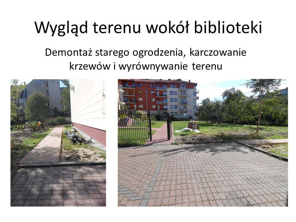 Wygląd terenu wokół biblioteki Demontaż starego ogrodzenia, karczowanie krzewów i wyrównywanie terenu