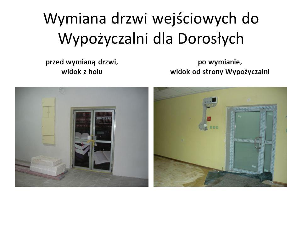 Wymiana drzwi wejściowych do Wypożyczalni dla Dorosłych przed wymianą drzwi, widok z holu po wymianie, widok od strony Wypożyczalni