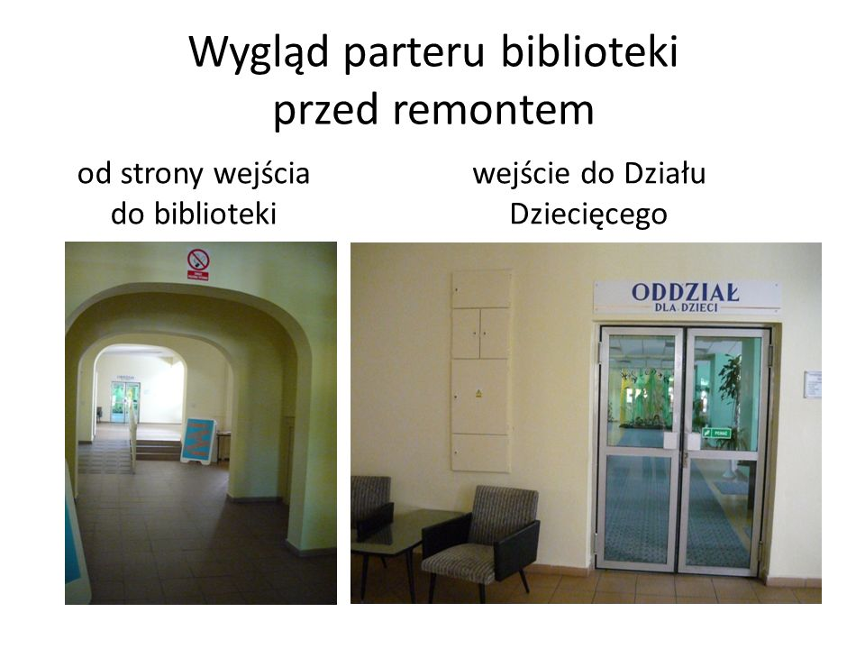 Wygląd parteru biblioteki przed remontem od strony wejścia do biblioteki wejście do Działu Dziecięcego