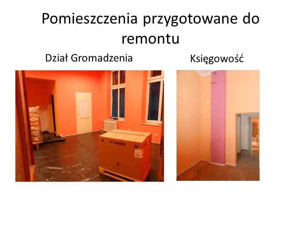 Pomieszczenia przygotowane do remontu Dział Gromadzenia Księgowość