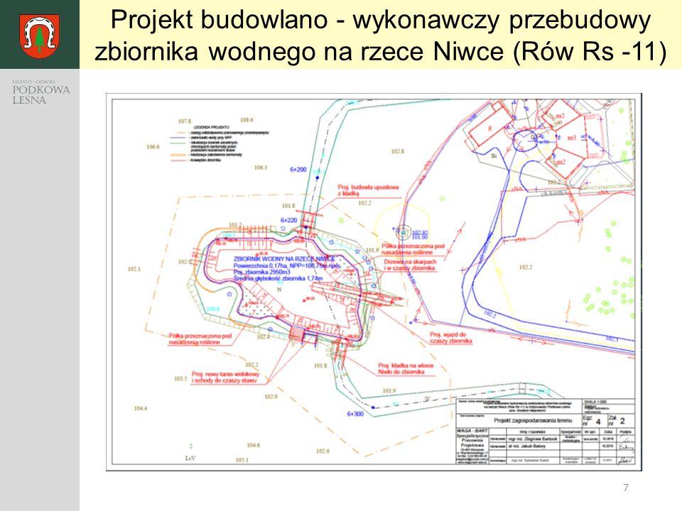7 Projekt budowlano - wykonawczy przebudowy zbiornika wodnego na rzece Niwce (Rów Rs -11)