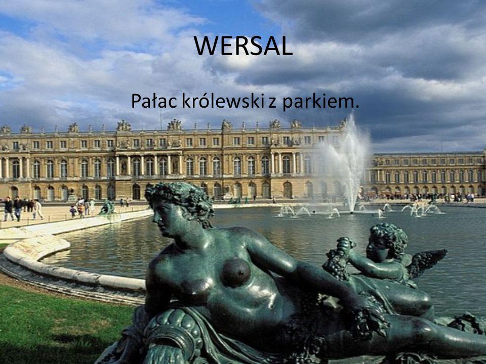 WERSAL Pałac królewski z parkiem.