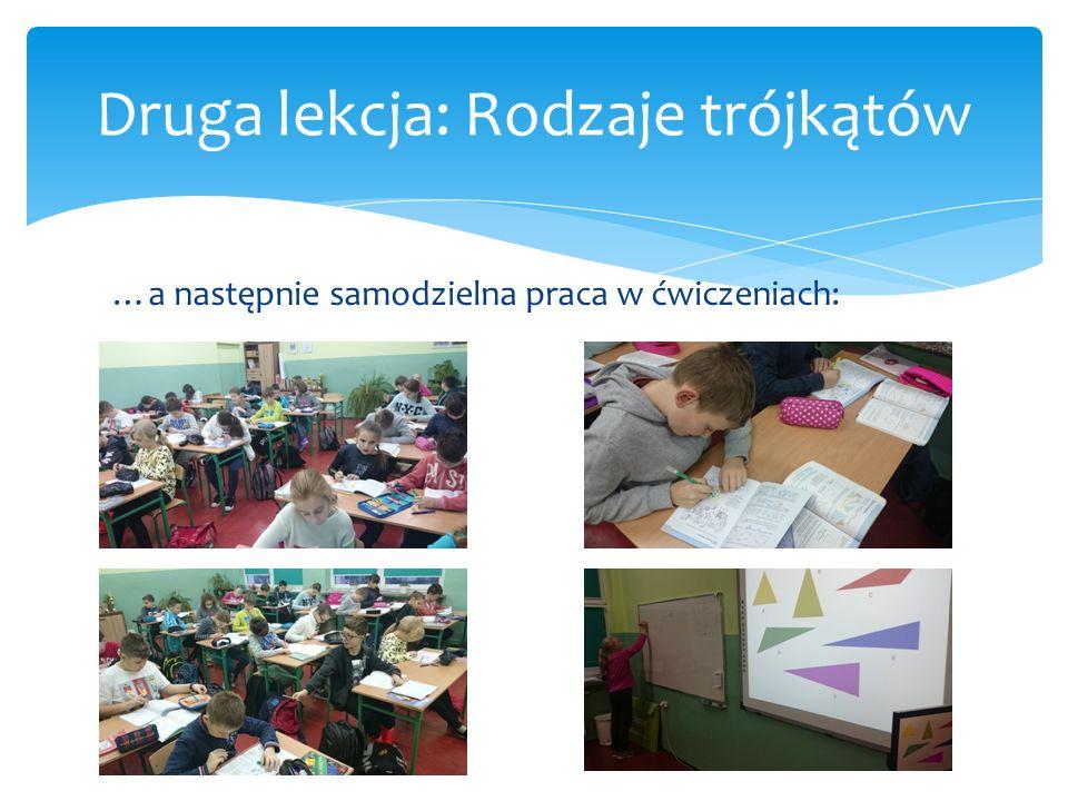 …a następnie samodzielna praca w ćwiczeniach: Druga lekcja: Rodzaje trójkątów