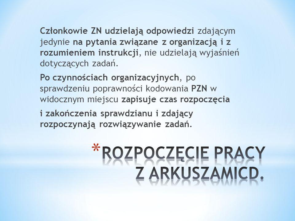Członkowie ZN udzielają odpowiedzi zdającym jedynie na pytania związane z organizacją i z rozumieniem instrukcji, nie udzielają wyjaśnień dotyczących