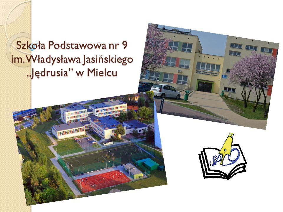 """Szkoła Podstawowa nr 9 im. Władysława Jasińskiego """"Jędrusia w Mielcu"""