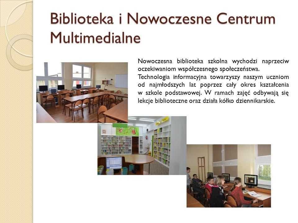 Biblioteka i Nowoczesne Centrum Multimedialne Nowoczesna biblioteka szkolna wychodzi naprzeciw oczekiwaniom współczesnego społeczeństwa.
