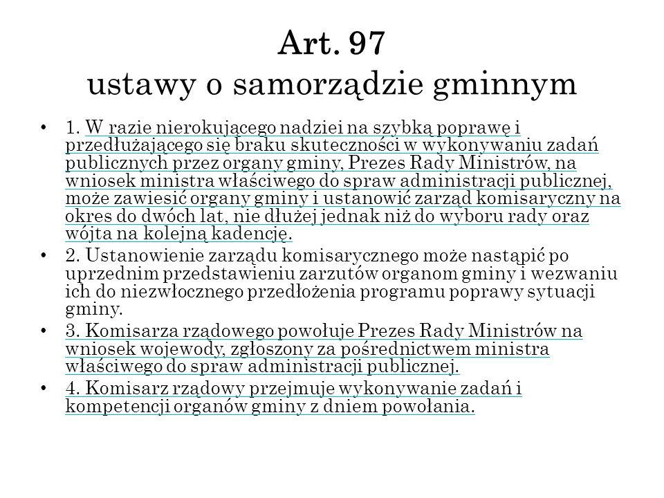 Art. 97 ustawy o samorządzie gminnym 1. W razie nierokującego nadziei na szybką poprawę i przedłużającego się braku skuteczności w wykonywaniu zadań p