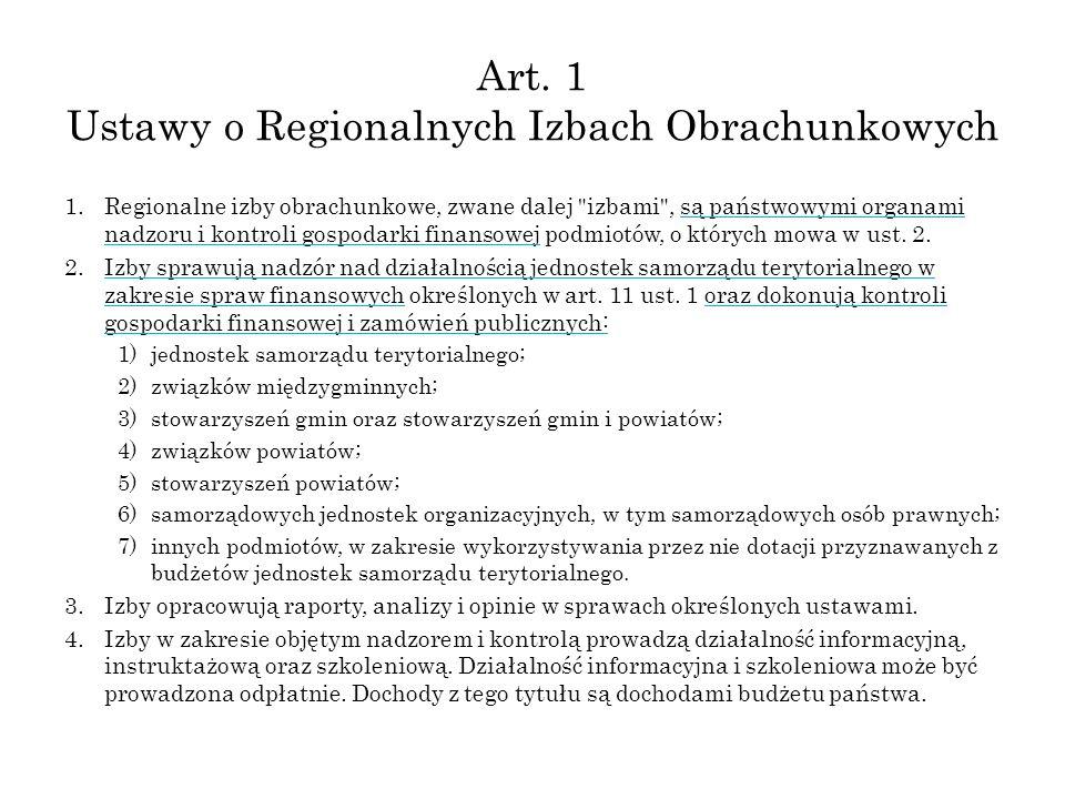 Art. 1 Ustawy o Regionalnych Izbach Obrachunkowych 1.Regionalne izby obrachunkowe, zwane dalej