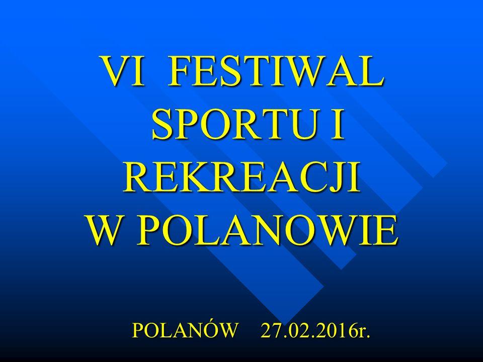 VI FESTIWAL SPORTU I REKREACJI W POLANOWIE POLANÓW 27.02.2016r.