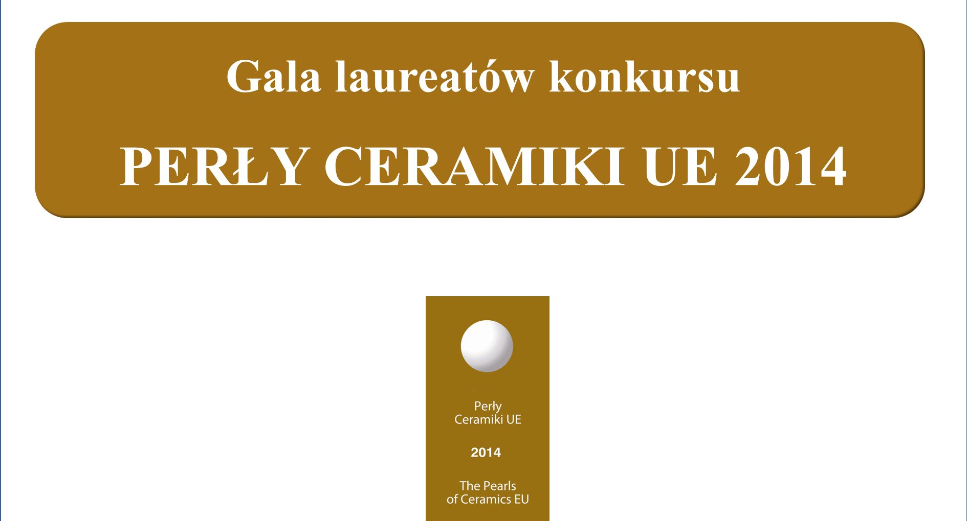 Gala laureatów konkursu PERŁY CERAMIKI UE 2014