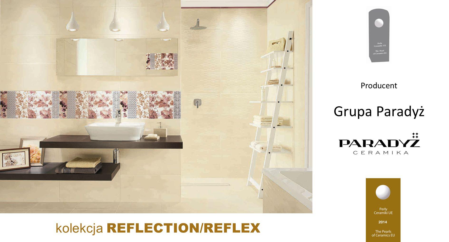 Grupa Paradyż kolekcja REFLECTION/REFLEX Producent