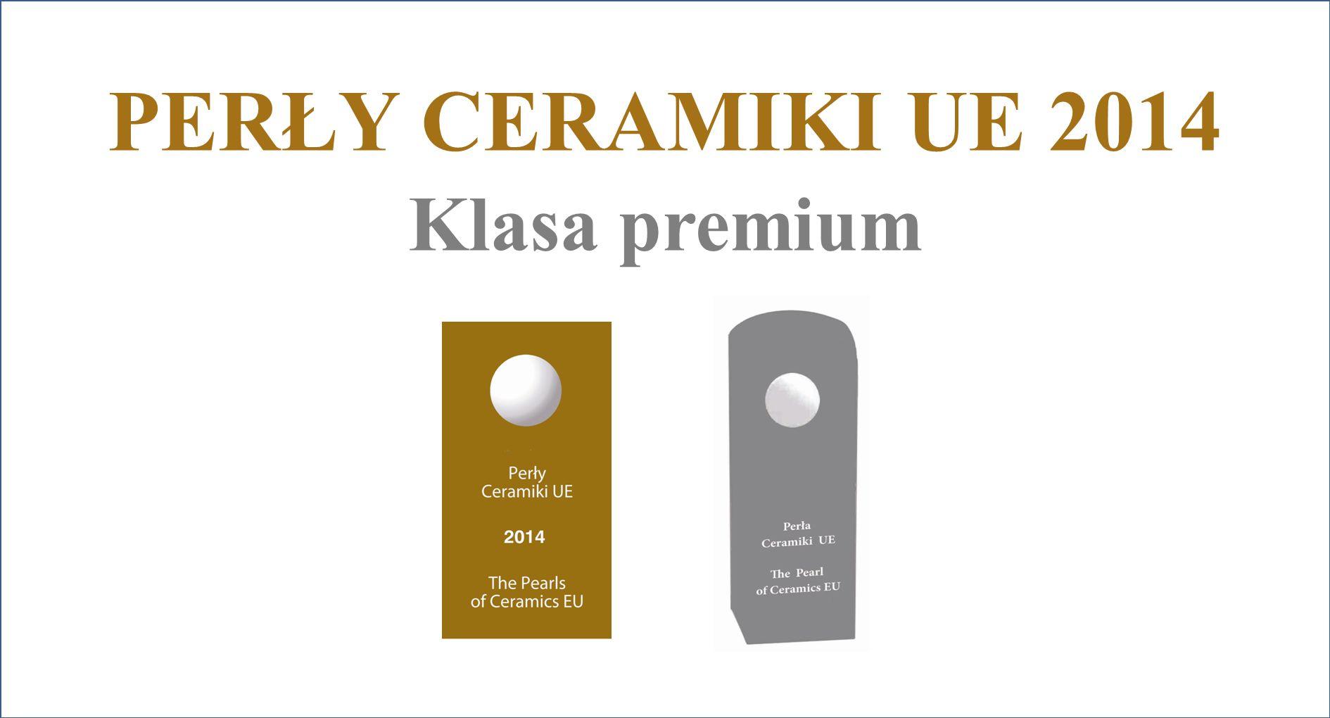 PERŁY CERAMIKI UE 2014 Klasa premium