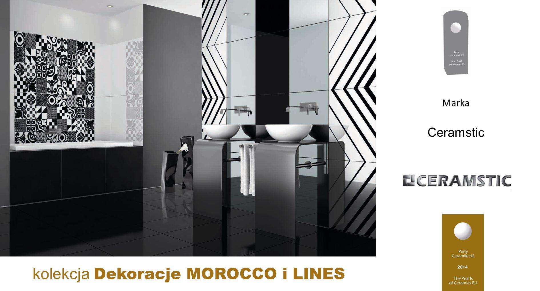 Ceramstic kolekcja Dekoracje MOROCCO i LINES Marka