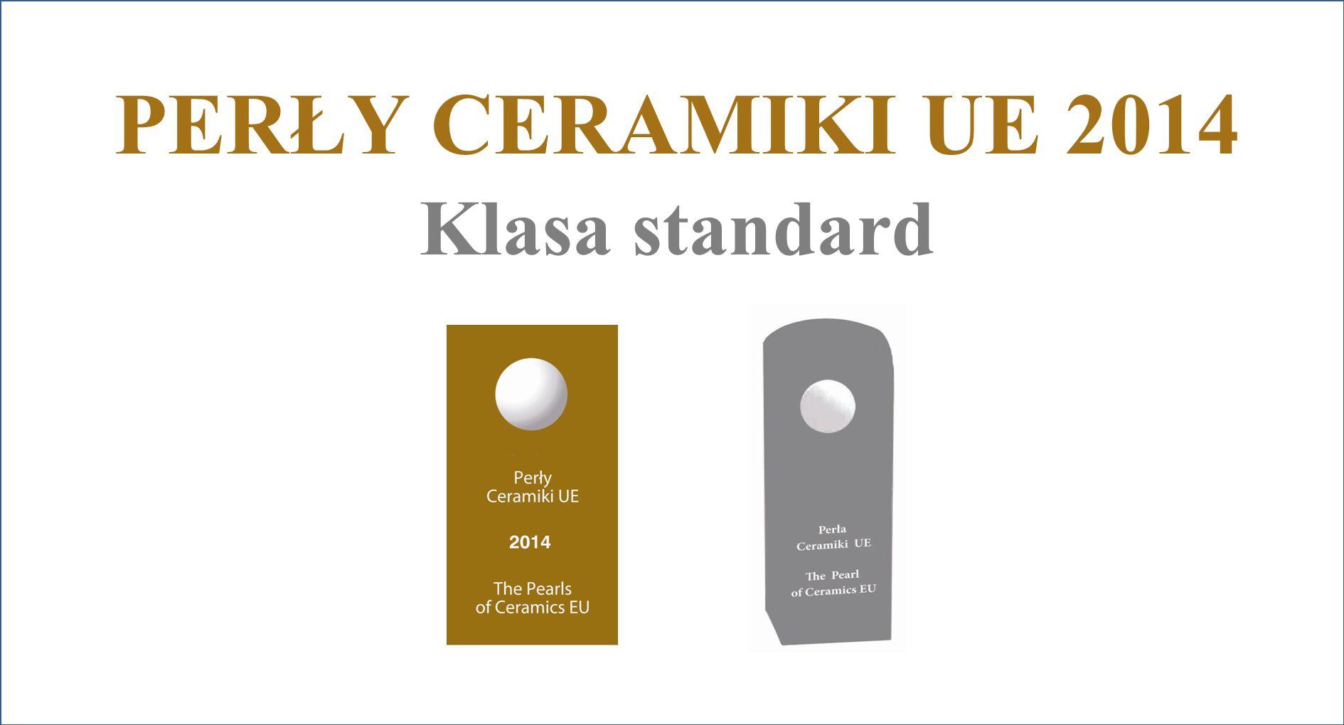 PERŁY CERAMIKI UE 2014 Klasa standard