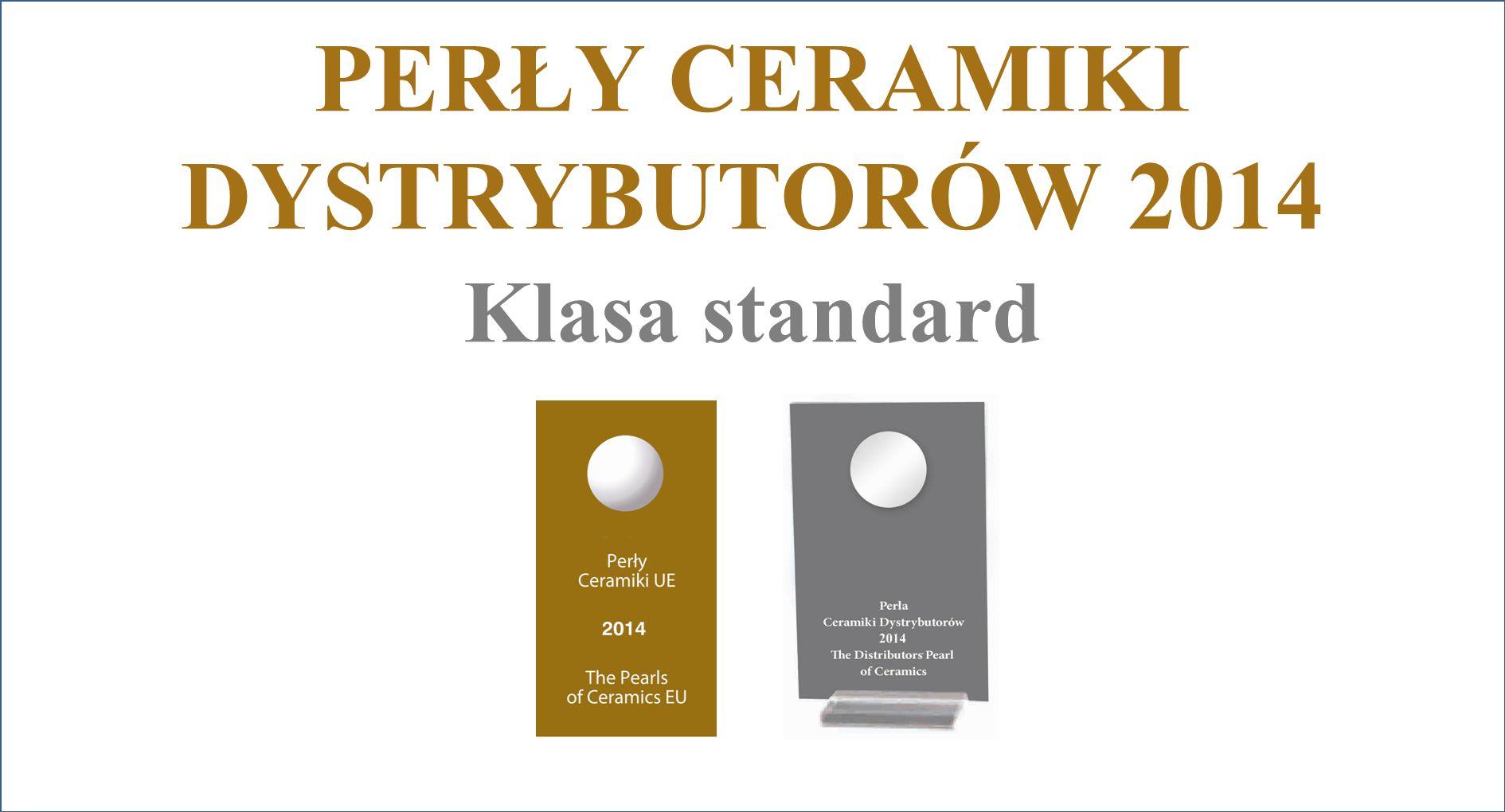 PERŁY CERAMIKI DYSTRYBUTORÓW 2014 Klasa standard
