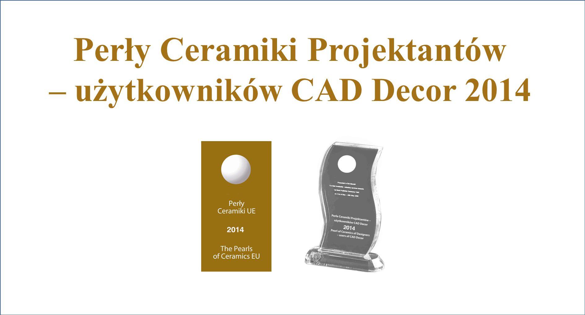 Perły Ceramiki Projektantów – użytkowników CAD Decor 2014