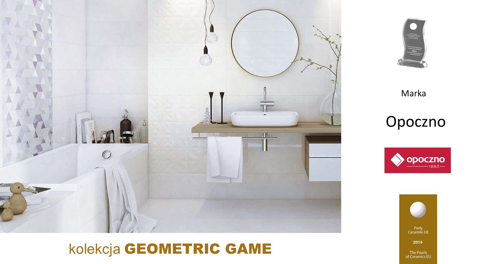 Opoczno kolekcja GEOMETRIC GAME Marka