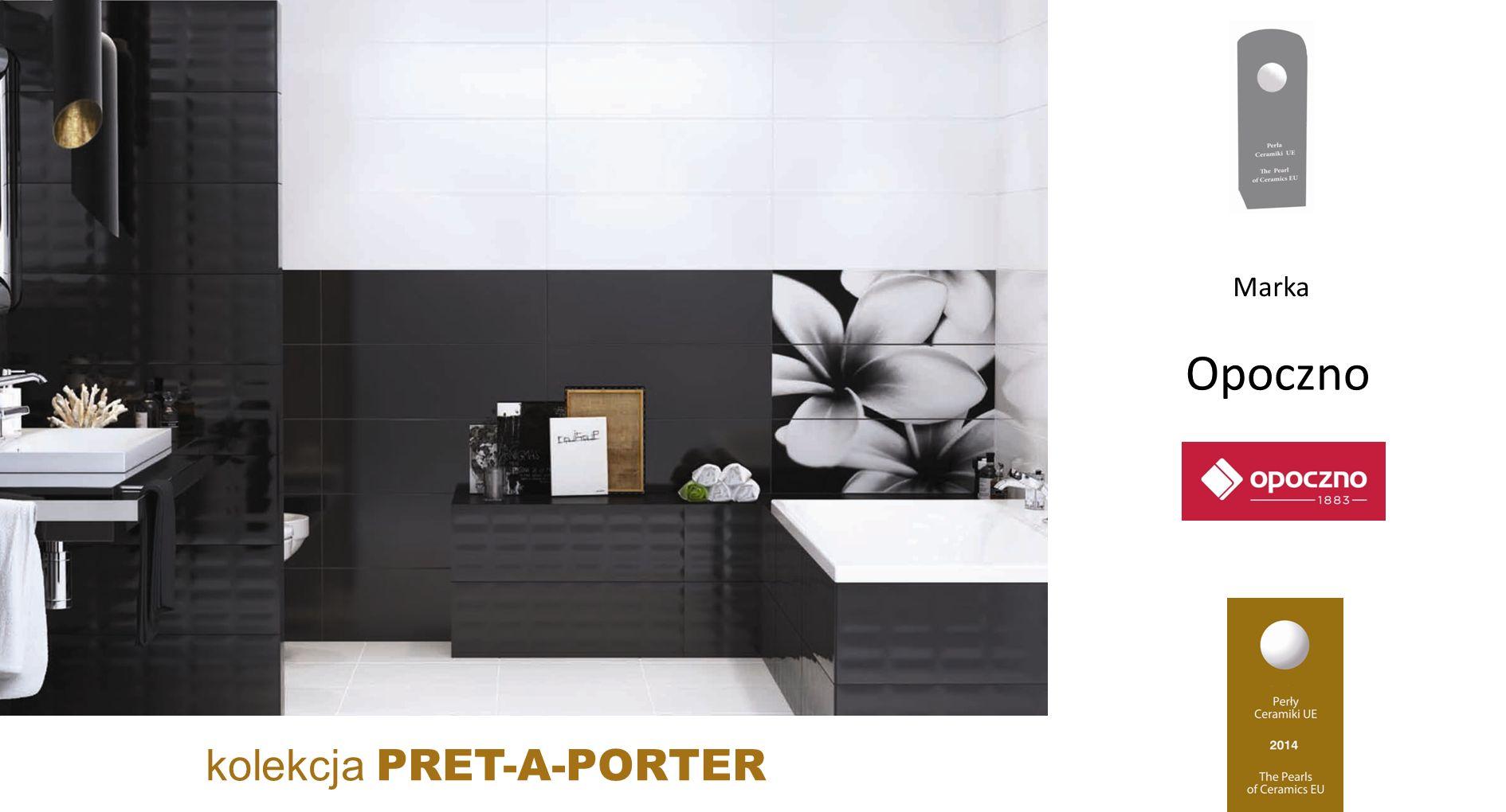 Opoczno kolekcja PRET-A-PORTER Marka