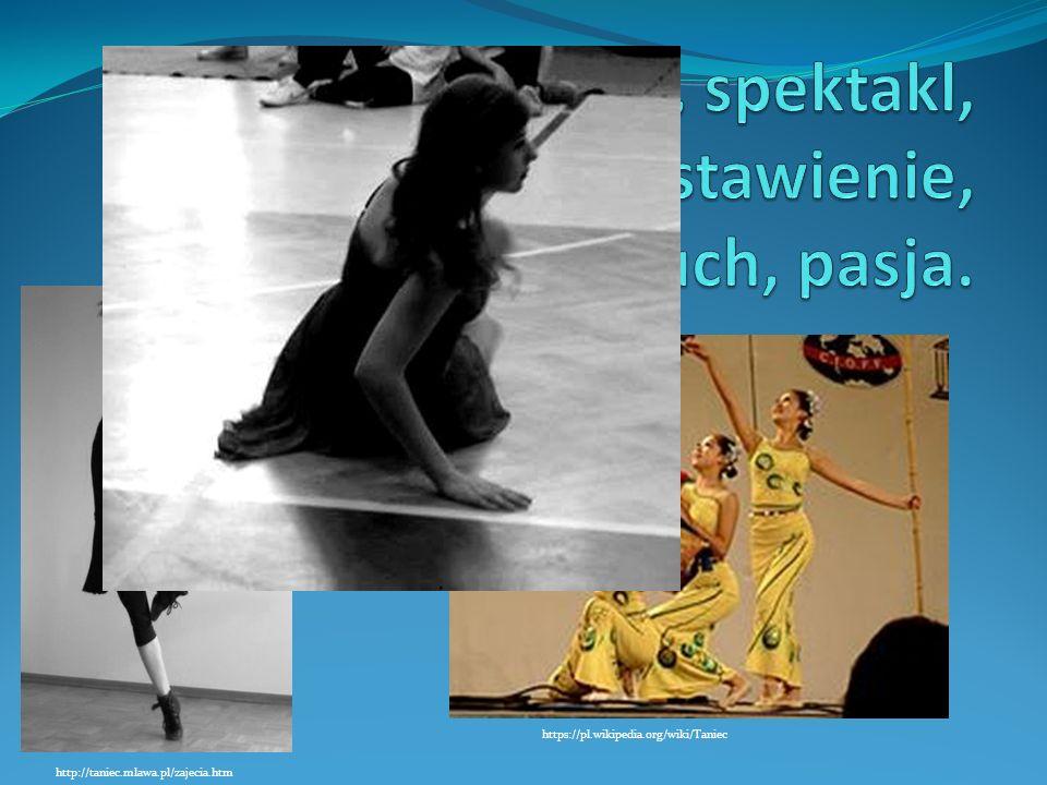 http://taniec.mlawa.pl/zajecia.htm https://pl.wikipedia.org/wiki/Taniec