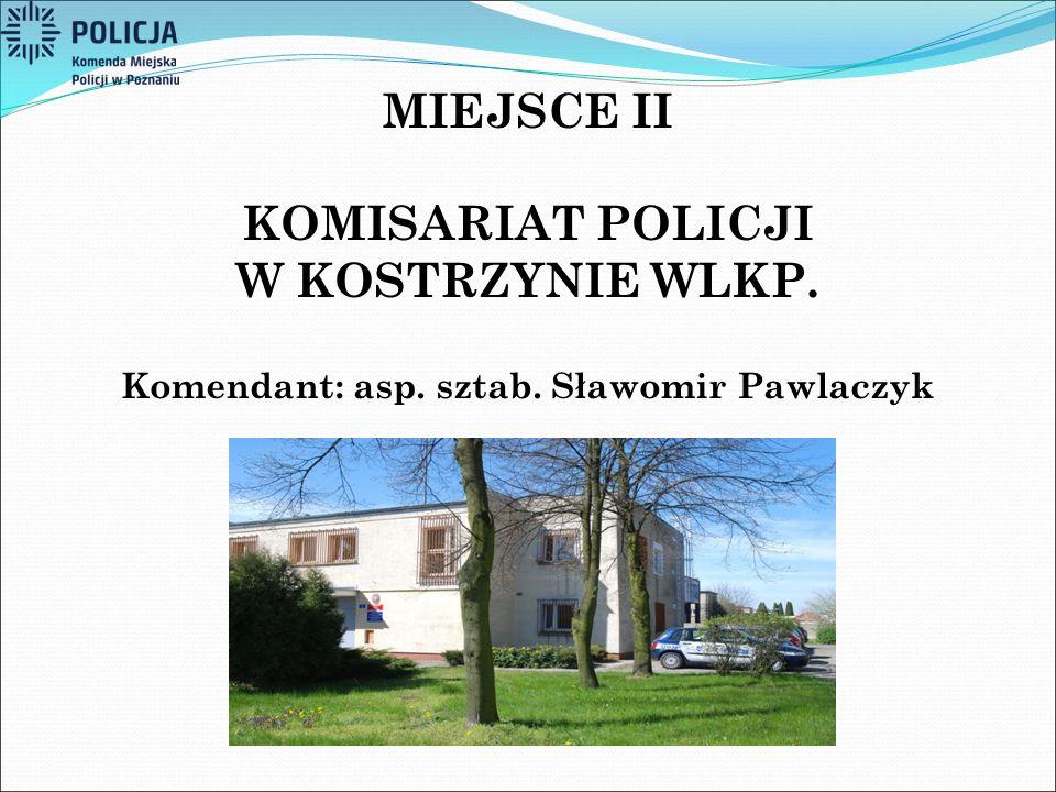 KOMISARIAT POLICJI W KOSTRZYNIE WLKP. Komendant: asp. sztab. Sławomir Pawlaczyk