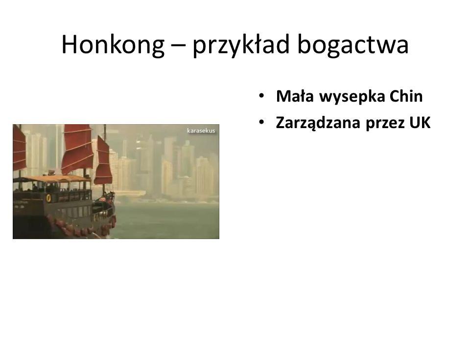 Honkong – przykład bogactwa Mała wysepka Chin Zarządzana przez UK