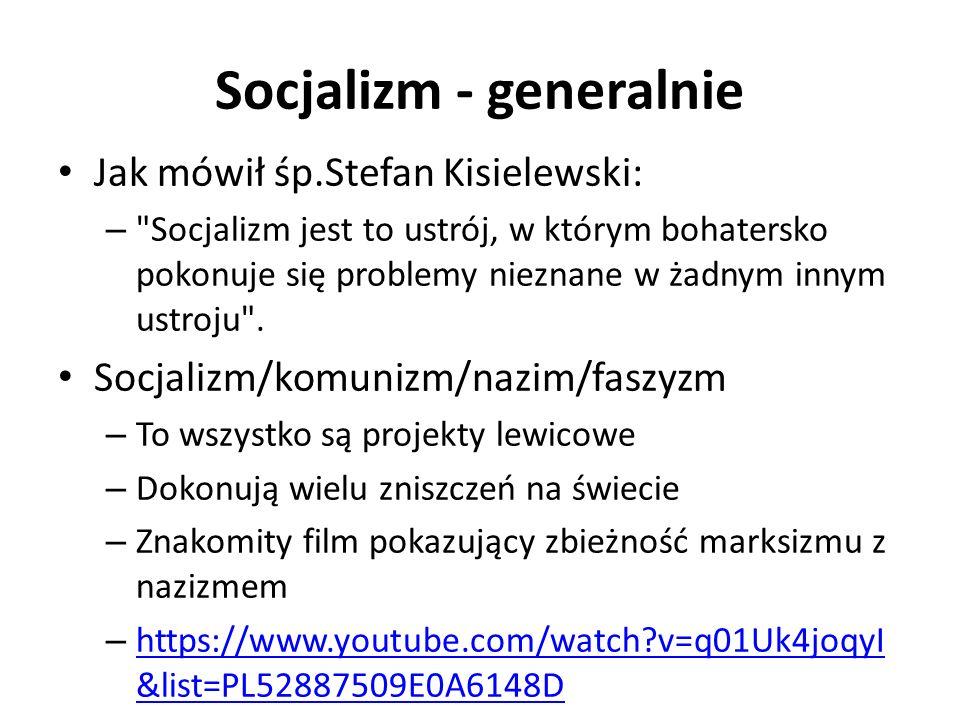 Socjalizm - generalnie Jak mówił śp.Stefan Kisielewski: –