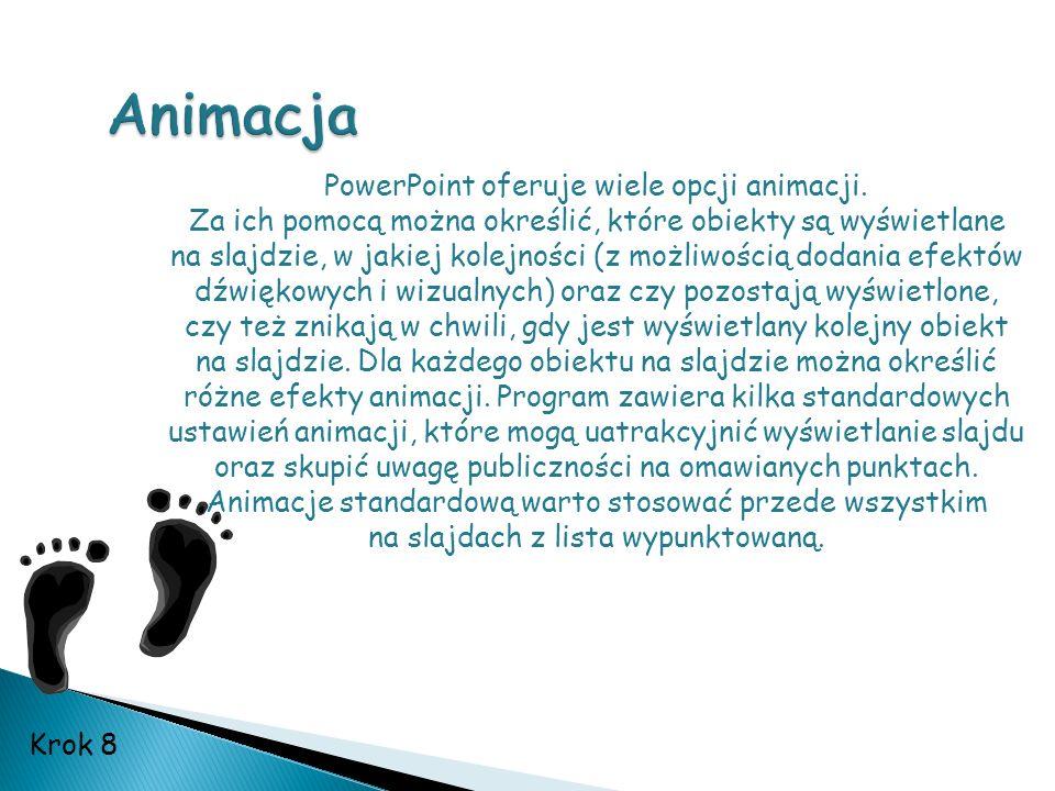 PowerPoint oferuje wiele opcji animacji. Za ich pomocą można określić, które obiekty są wyświetlane na slajdzie, w jakiej kolejności (z możliwością do