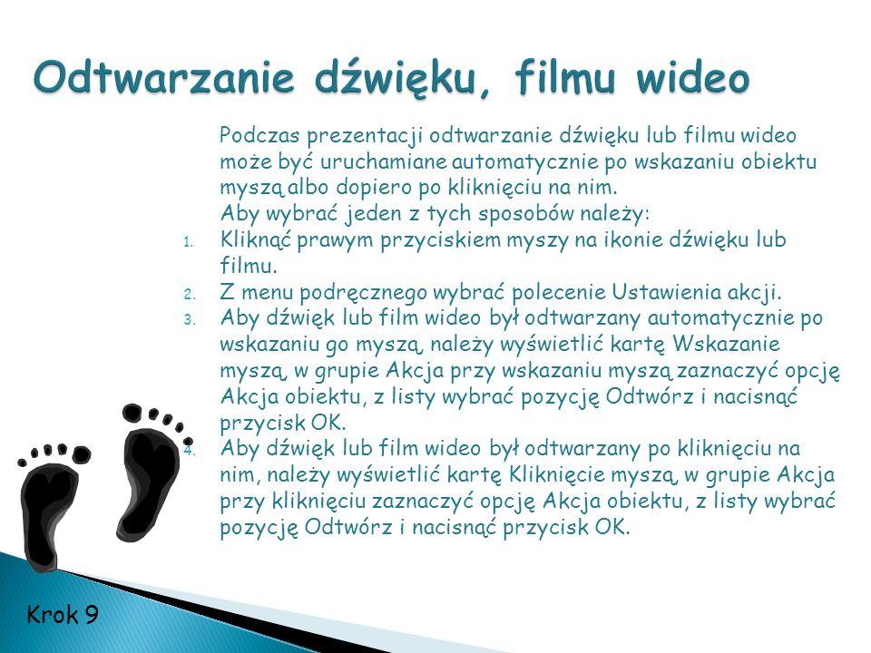 Podczas prezentacji odtwarzanie dźwięku lub filmu wideo może być uruchamiane automatycznie po wskazaniu obiektu myszą albo dopiero po kliknięciu na ni