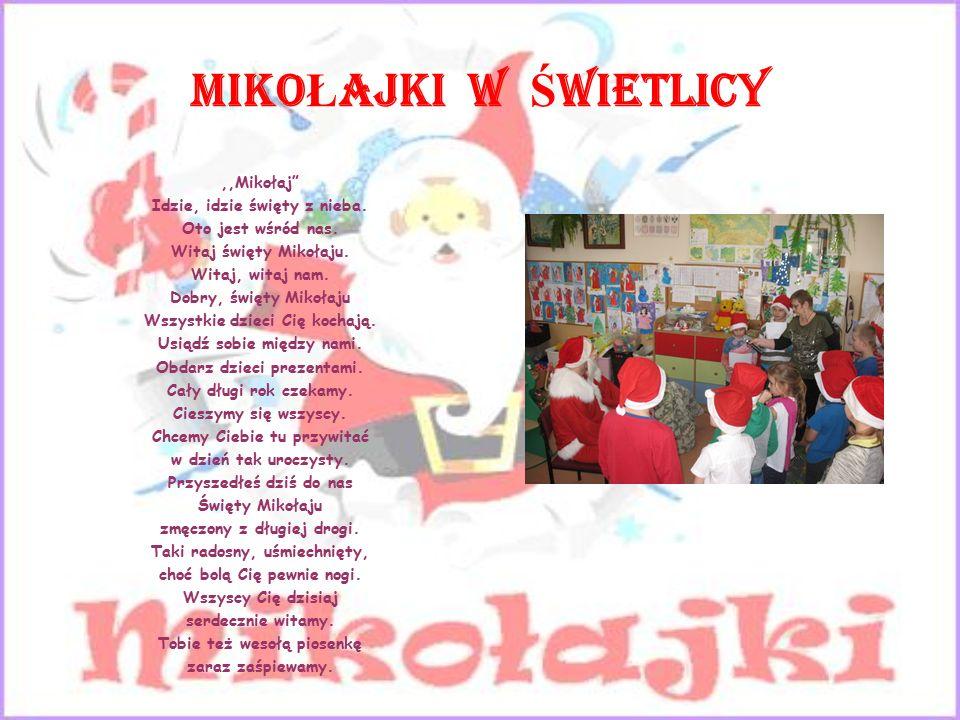 MIKO Ł AJKI W Ś WIETLICY,,Mikołaj Idzie, idzie święty z nieba.
