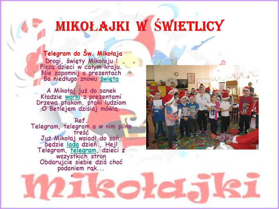 MIKO Ł AJKI W Ś WIETLICY Telegram do Św.Mikołaja Drogi, święty Mikołaju .