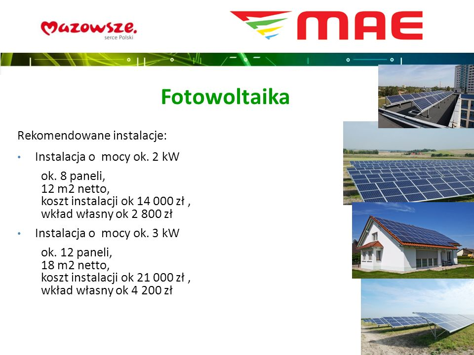 Rekomendowane instalacje: Instalacja o mocy ok. 2 kW ok.